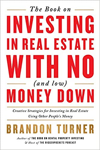 Investing in Real Estate with No (and Low) Money Down